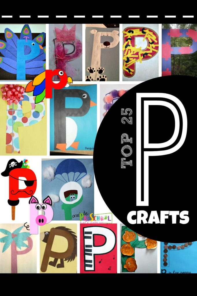 TOP 25 Letter P Crafts - super cute, clever and fun alphabet crafts like parrot, penguin, present, pizza, pig, pam tree, peacock, and more for letter of the week #alphabet #craftsforkids #preschool