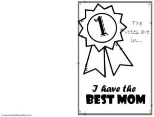 The votes are in, I have the Best Mom Free Printable Mothers Day Cards with ribbon for toddler, preschool, pre k, kindergarten, elementary age kids to print and color